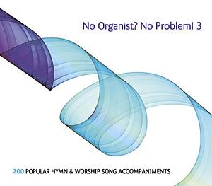 No Organist? No Problem!: vol. 3