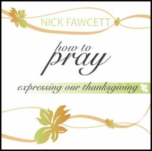 How To Pray - Expressing Our Thanks