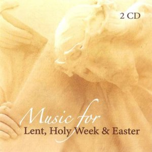 Music For Lent, Holy Week & Easter