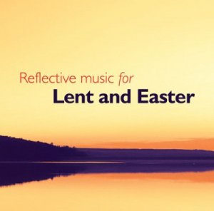 Reflective Music for Lent and Easter CD