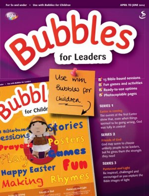 Bubbles for Leaders April - June 2014