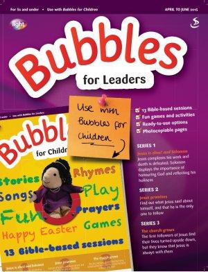 Bubbles for Leaders April June 2015