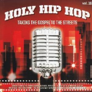 Holy Hip Hop Volume 16