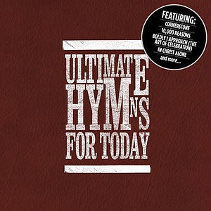 Ultimate Hymns for Today 2CD