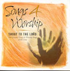 Songs 4 Worship - Shout To The Lord Double CD