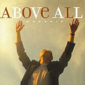 Above All Worship Double CD
