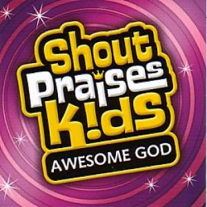 Shout Praises Kids: Awesome God CD