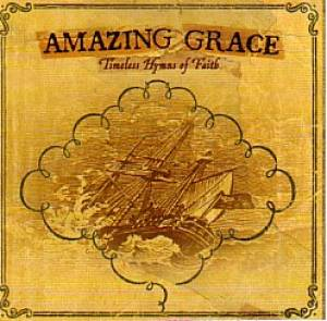 Amazing Grace – Timeless Hymns Of Faith CD