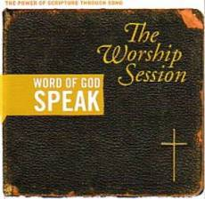 Word Of God Speak - The Worship Session CD