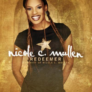 Redeemer The Best Of Nicole C Mullen
