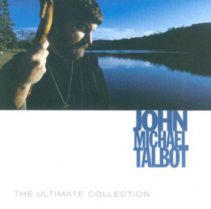 Ultimate Collection John Michael Talbot