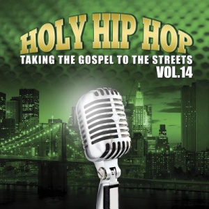 Holy Hip Hop, Vol.14