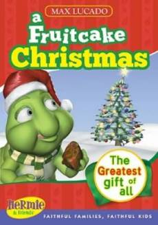 Max Lucado's Hermie & Friends: A Fruitcake Christmas DVD