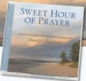 Sweet Hour Of Prayer : Classical Ensemble With Devotional Readings From Osw