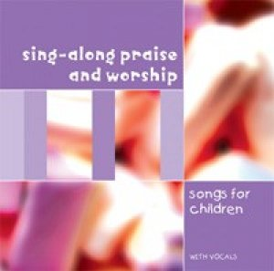 Sing-Along Praise and Worship Songs for Children
