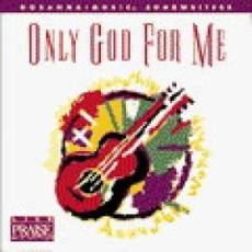 Only God For Me CD