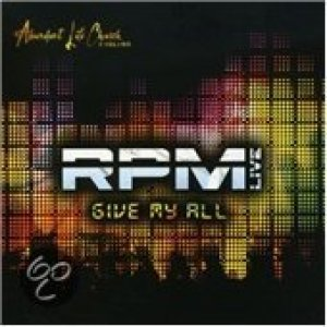 Give My All: RPM Live