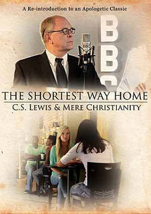 The Shortest Way Home: C.S. Lewis & Mere Christianity DVD