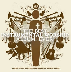 The Best Instrumental Worship Album...Ever!