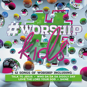 #Worship Kids