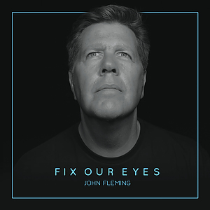 Fix Our Eyes CD