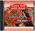 Every Day with Jesus Spoken Word CD Wounded Healer