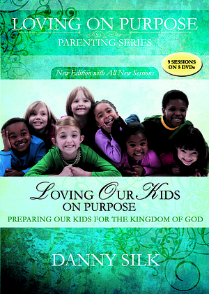 Loving On Purpose: Loving Our Kids On Purpose (New Edition) 5DVDs