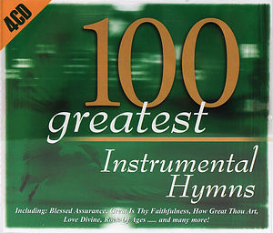 100 Greatest Instrumental Hymns 4CD
