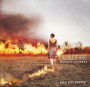 Wildfire: Worship Untamed CD