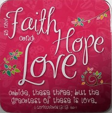 Faith Hope Love Coaster