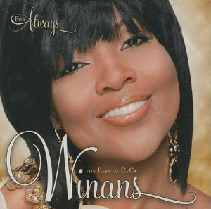 For Always  The Best Of Ce Ce Winans
