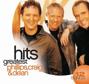 Phillips Craig And Dean Greatest Hits