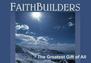 The Greatest Gift of All - Faithbuilders Card