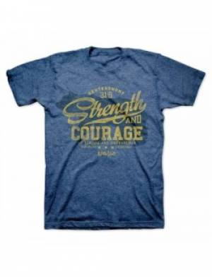 Strength and Courage T Shirt: Adult Large