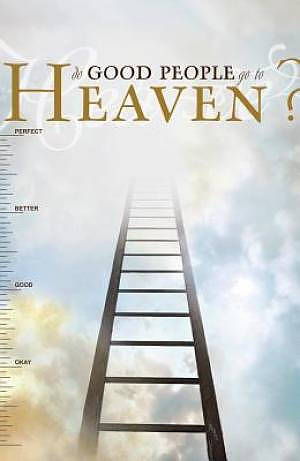 Do Good People Go To Heaven Tracts