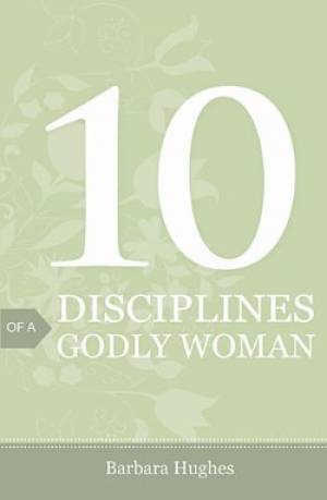 10 Disciplines Of A Godly Woman Tracts