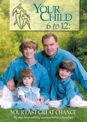 Your Child 6 To 12: Your Last Great Chance DVD