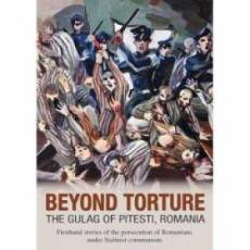 Beyond Torture: The Gulag of Pitesti, Romania DVD