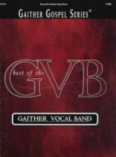 Best Of The Gaither Vocal Band Songbook