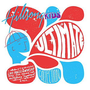 Hillsong Kids Ultimate Collection