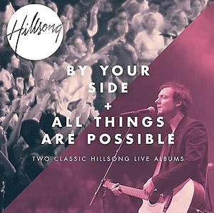 By Your Side / All Things Are Possible 2CD