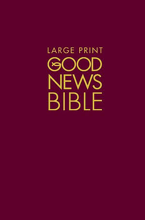 Good News Bible: Hardback, Large Print