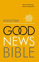 Sunrise Good News Bible: Paperback, Anglicised