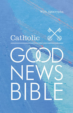 The Catholic Good News Bible with Apocrypha