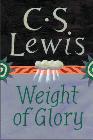 Weight of Glory and Other Addresses