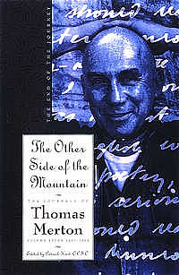 The Journals of Thomas Merton : V. 7. 1967-68 - The Other Side of the Mountain: The End of the Journey