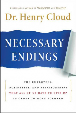 Necessary Endings : The Employees Businesses And Relationships That All Of