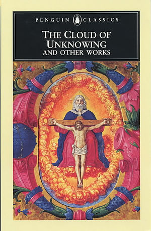 The Cloud of Unknowing and Other Works