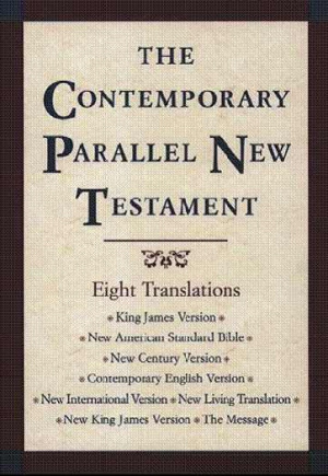 KJV / NASB / NCV / CEV /  NIV / NLT / NKJV / The Message Parallel New Testament: Hardback