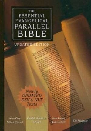 NKJV / ESV / NLT / The Message Essential Evangelical Parallel Bible